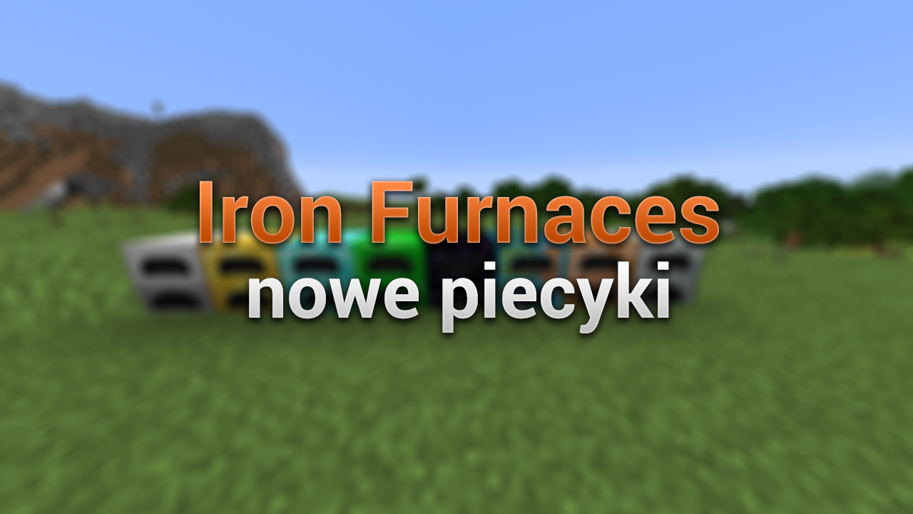 Iron Furnaces - nowe piecyki