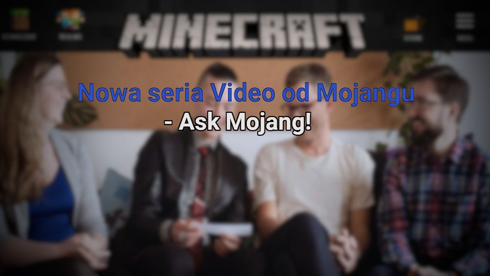 Nowa seria Video od Mojangu - Ask Mojang!
