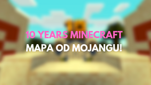 10 Years of Minecraft - mapa od Mojangu!
