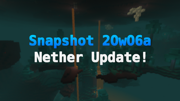 Snapshot 20w06a - Nether Update!