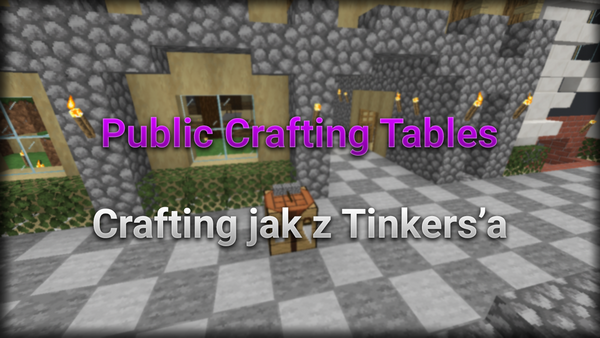 Public Crafting Tables - Crafting jak z Tinkers'a